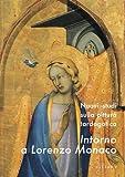 Intorno a Lorenzo Monaco. Nuovi studi sulla pittura tado-gotica. Atti del convegno (Fabriano-Foligno-Firenze, 31Maggio-3Giugno2006)