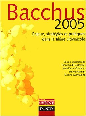 Bacchus 2005 : Enjeux, stratégies et pratiques dans la filière vitivinicole