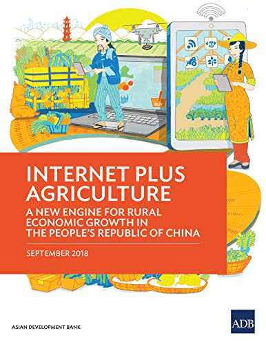 Internet Plus Agriculture: A New Engine for Rural Economic Growth in the People's Republic of China (English Edition) (Network Food China)