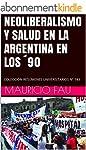 NEOLIBERALISMO Y SALUD EN LA ARGENTIN...