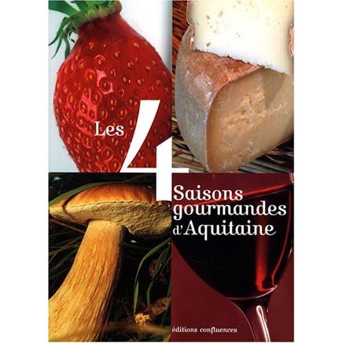 Les 4 saisons gourmandes d'Aquitaine