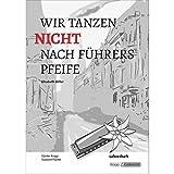 Wir tanzen nicht nach Führers Pfeife - Elisabeth Zöller: Lernmittel, Unterrichtsmaterial, Lehrerheft inkl. Schülerheft