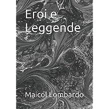 Eroi e Leggende (L'eterna storia, Band 1)