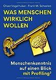 Expert Marketplace -  Frank M. Scheelen  - Was Menschen wirklich wollen: Menschenkenntnis auf einen Blick mit Profiling³ (BILDUNGSVERLAG by Scheelen)