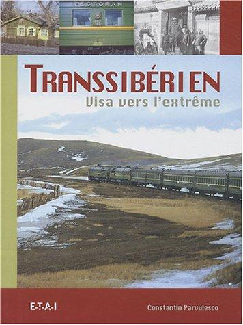 Transsibérien : Visa vers l'extrême par Constantin Pârvulesco