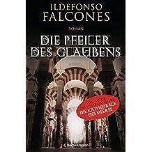 Die Pfeiler des Glaubens: Roman (German Edition)
