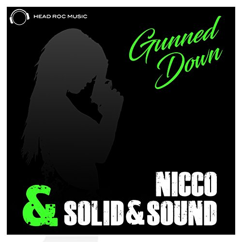Nicco & Solid&Sound-Gunned Down (The Remixes)