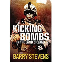 Kicking Bombs: in the Land of Sand by Barry Stevens (2015-10-19)