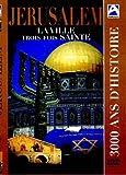 Jerusalem, 3000 ans d'histoire