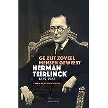 Ge zijt zoveel mensen geweest: Herman Teirlinck 1879-1967