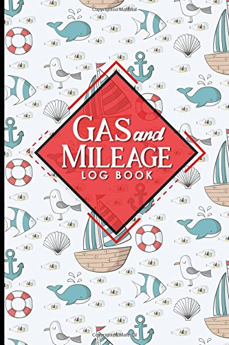 Gas & Mileage Log Book: Mileage Book For Taxes, Mileage Log Sheets, Vehicle Mileage Journal, Cute Navy Cover (Gas & Mileage Log Books, Band 19)