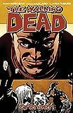 The Walking Dead 18: Grenzen - Robert Kirkman