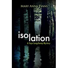 Isolation: A Faye Longchamp Mystery (Faye Longchamp Series) by Mary Anna Evans (2015-08-04)