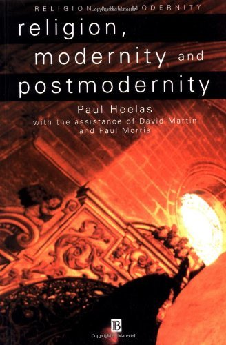 Religion, Modernity and Postmodernity by Paul Heelas (1998-07-07)