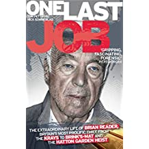 One Last Job: The true story of Brian Reader, the man behind the Hatton Garden heist (English Edition)