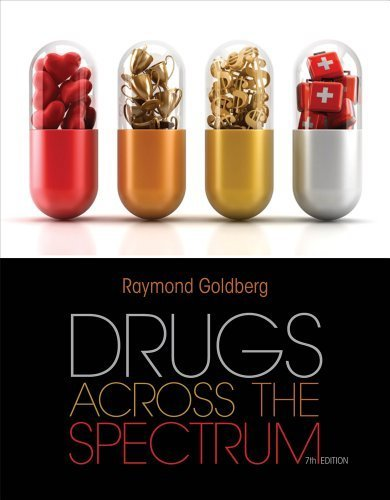 Drugs Across the Spectrum by Goldberg, Raymond Published by Cengage Learning 7th (seventh) edition (2013) Paperback