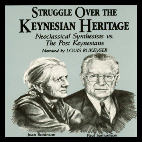 Struggle Over the Keynesian Heritage  Audiolibri