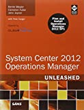 System Center 2012 Operations Manager Unleashed 2012