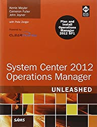 System Center Operations Manager 2012 Unleashed