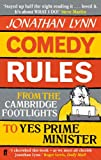 Comedy Rules: From the Cambridge Footlights to Yes, Prime Minister