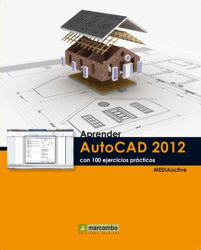 APRENDER-AUTOCAD-2012-CON-100-EJERCICIOS-PRCTICOS-APRENDERCON-100-EJERCICIOS-PRCTICOS
