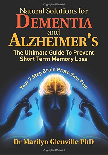 natural-solutions-for-dementia-and-alzheimers-the-ultimate-guide-to-prevent-short-term-memory-loss