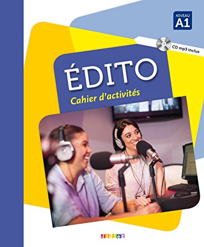 Edito. Nivel A1. Cahier. Per le Scuole superiori. Con CD-Audio