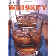 Mini Bar: Whiskey: A Little Book of Big Drinks by Mittie Hellmich (2006-07-13)