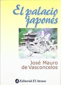 El palacio japonés par José Mauro de Vasconcelos