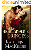 ROMANCE: The Highlander's Princess: A Historical Scottish Highland Romance (The Laird's Legacy Book 1)