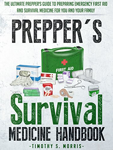 Epub Descargar Prepper's Survival Medicine Handbook: The Ultimate Prepper's Guide to Preparing Emergency First Aid and Survival Medicine for you and your Family (Practical Preppers)