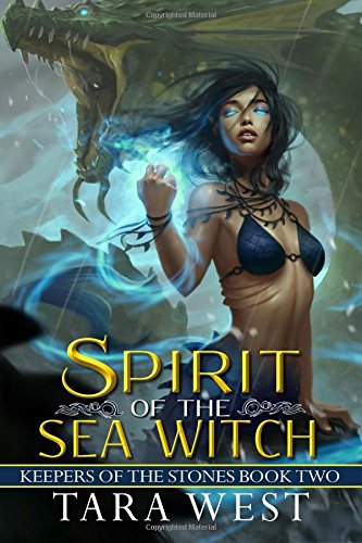 Spirit of the Sea Witch: Volume 2 (Keepers of the Stones)