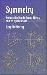 Symmetry: An Introduction to Group Theory and Its Applications (Dover Books on Physics) by Roy McWeeny (2003-03-28)