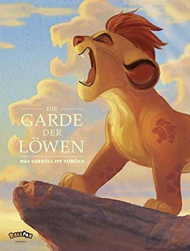 Die Garde der Löwen - Das Gebrüll ist (Ein Ist Film Disney)