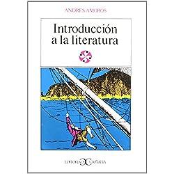 Introducción a la literatura . (LITERATURA Y SOCIEDAD. L/S.) de Andrés Amorós (1 sep 1989) Tapa blanda -- Premio Nacional de Ensayo 1980