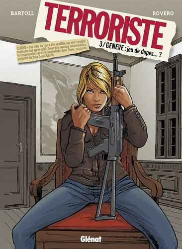 Terroriste, Tome 3 : Genève : jeu de dupes... ? par Jean-Claude Bartoll, Pierpaolo Rovero