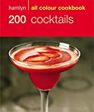 200 Cocktails: Hamlyn All Colour Cookbook (Hamlyn All Colour Cookery)