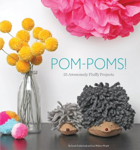 Pom-Poms!: 25 Awesomely Fluffy Projects (English Edition) (Flower Pom Pom Dekorationen)