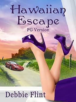 Hawaiian Escape PG version (Hawaiian Prize Book 1) by [Flint, Debbie]