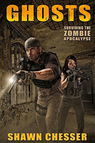 Ghosts: Surviving the Zombie Apocalypse: Volume 8 by Shawn Chesser (2015-01-07)