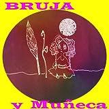 Bruja y Muñeca: La Hija de la Bruja (Spanish Edition)