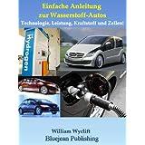 Einfache Anleitung zur Wasserstoff-Autos: Technologie, Leistung, Kraftstoff und Zellen!