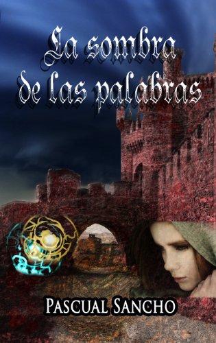 La Sombra de las Palabras por Pascual Sancho