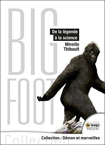 Bigfoot - De la légende à la science par Mireille Thibault