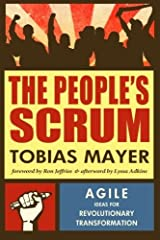 The People's Scrum: Agile Ideas for Revolutionary Transformation by Tobias Mayer (2013-05-13) Taschenbuch