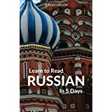 Learn to Read Russian in 5 Days (English Edition)