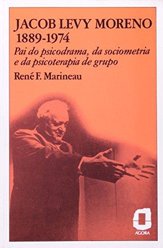 Jacob Levy Moreno. 1889-1974 (Em Portuguese do Brasil)