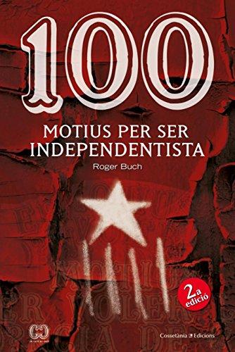 100 Motius Per Ser Independentista (De 100 en 100) por Roger Buch