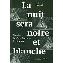 La nuit sera noire et blanche : Barthes, La Chambre claire, le cinéma