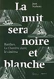 La nuit sera noire et blanche - Barthes, La Chambre claire, le cinéma